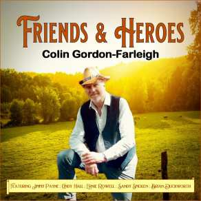 Colin Gordon Farleigh - Friends and Heroes