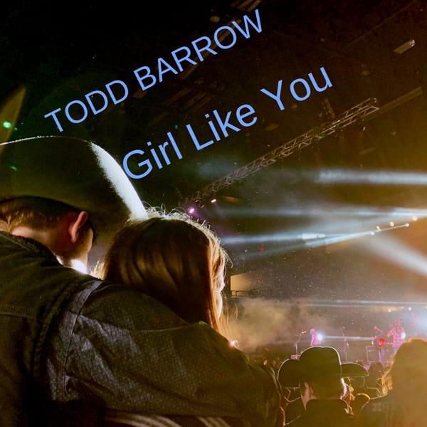 Todd Barrow - Girl Like You