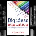 Big Ideas in Education: What every teacher should know