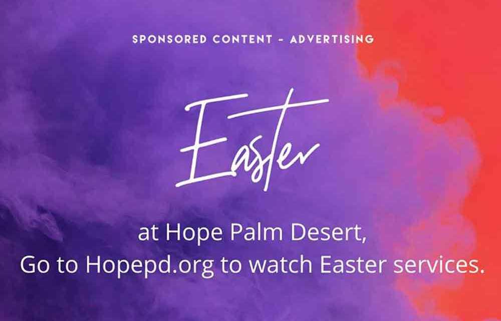 Join Hope Lutheran Palm Desert for Easter