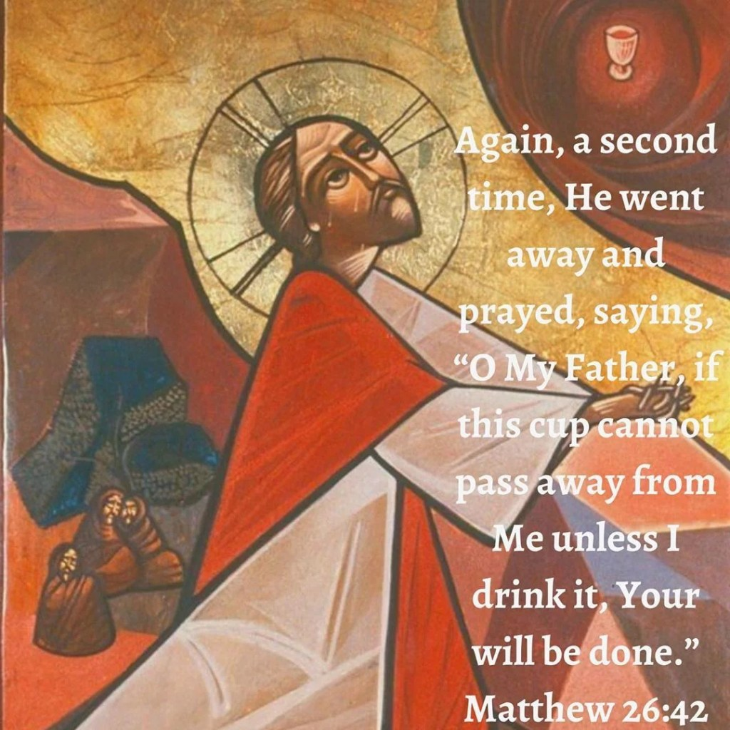 """6th Hour of Friday Eve """"By saying then, """"If it be possible, let it pass from me,"""" he showed his true humanity. But by saying, """"Nevertheless not as I will, but as you will,"""" he showed his virtue and selfcommand. This too teaches us, even when nature pulls us back, to follow God. In order to make clear that he is truly God and truly human, words alone would not suffice…So he joined deeds with words…even [the] highly contentious may believe that he both became man and died""""-St John Chrysostom"""