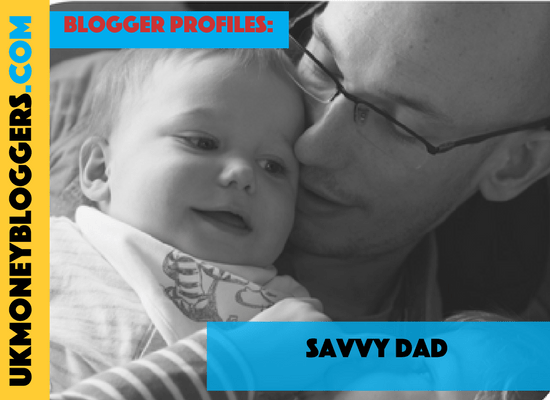 UK Money Blogger Savvy Dad