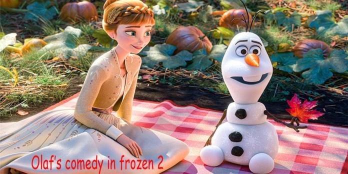 Olaf's comedy in frozen 2