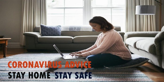 stay home stay safe Corona Virus advice