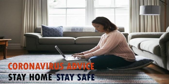 stay home stay safe Corona Virus advice