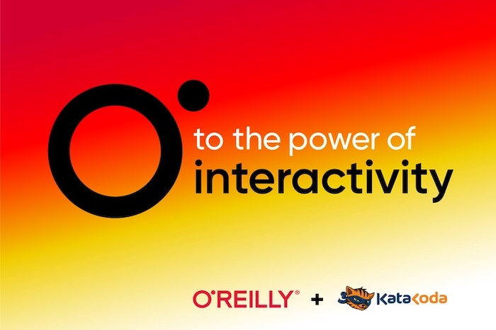 , O'Reilly acquires Katacoda, bringing real on-demand server environments to more than 2.5 million users