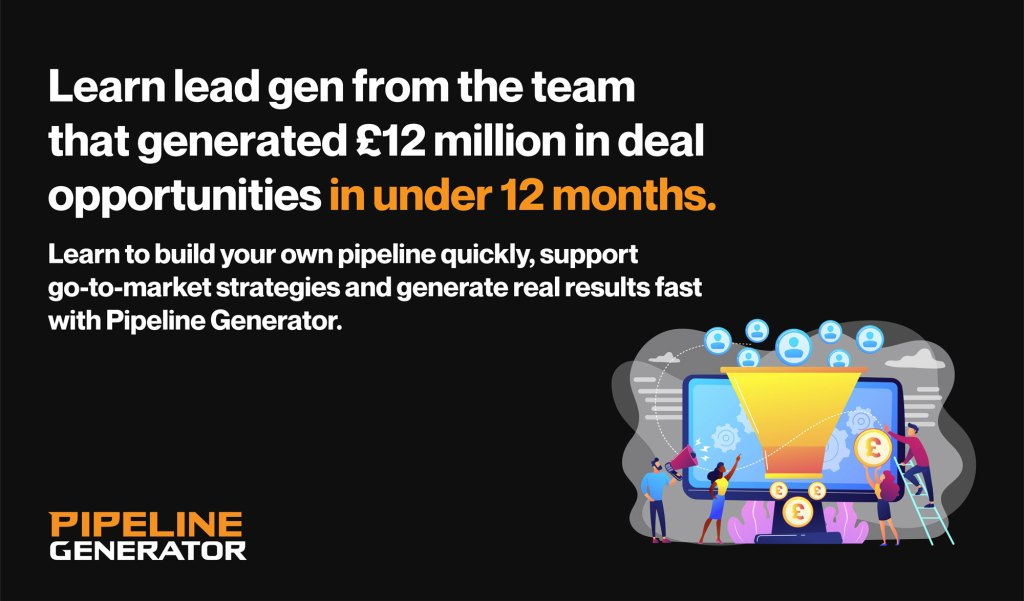 Learn lead gen from the team that generated £12 million in deal opportunities in under 12 months