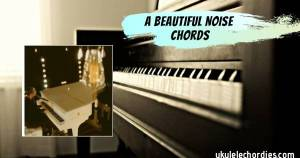 Read more about the article A Beautiful Noise Ukulele Chords by Alicia Keys & Brandi Carlile