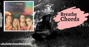 Breathe Ukulele Chords by Little Mix
