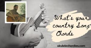 What's Your Country Song Ukulele Chords by Thomas Rhett