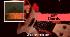 Why Ukulele Chords by Dominic Fike