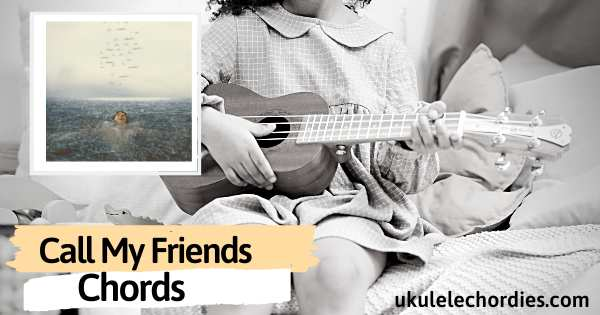 Shawn Mendes – Call My Friends Ukulele chords