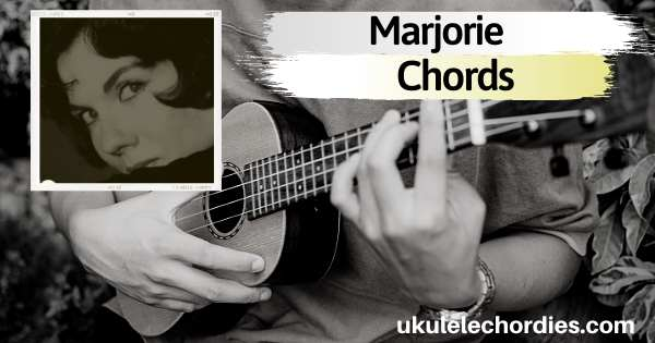Taylor Swift – Marjorie Ukulele Chords