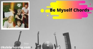 Be Myself Chords By Why Don't We