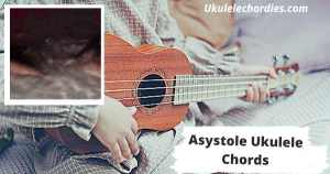 Asystole Ukulele Chords By Hayley Williams