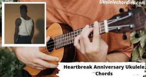 Heartbreak Anniversary Ukulele Chords By Giveon