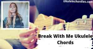 Break With Me Ukulele Chords By SHY Martin