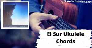 El Sur Ukulele Chords By Love of Lesbian