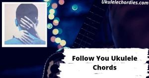 Follow You Ukulele Chords By Imagine Dragons