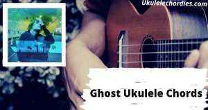 Ghost Ukulele Chords By Justin Bieber