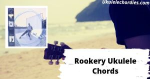 Rookery Ukulele Chords By Ben Howard
