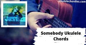 Somebody Ukulele Chords By Justin Bieber