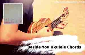 Read more about the article Beside You Ukulele Chords By Keshi