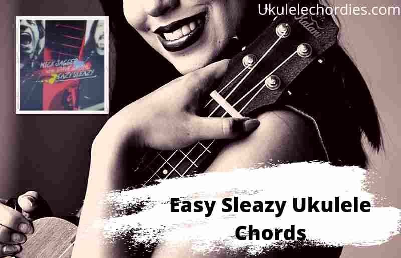 Eazy Sleazy Ukulele Chords By Mick Jagger with Dave Grohl