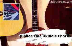 Read more about the article Jubilee Line Ukulele Chords By Wilbur Soot