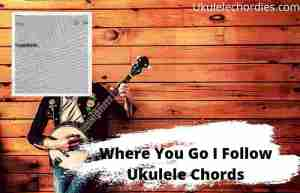 Where You Go I Follow Ukulele Chords By Justin Bieber