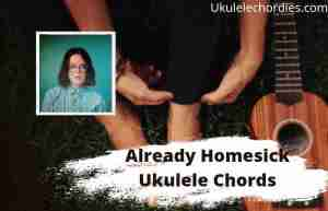 Read more about the article Already Homesick Ukulele Chords By Moira Bren
