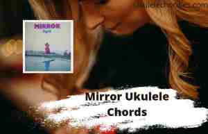 Read more about the article Mirror Ukulele Chords By Sigrid