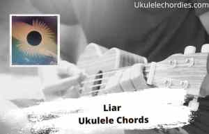 Read more about the article Liar Ukulele Chords By Noah Cyrus