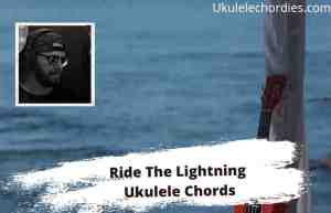 Read more about the article Ride The Lightning Ukulele Chords By Warren Zeiders