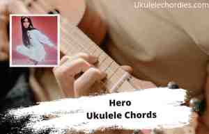 Read more about the article Hero Ukulele Chords By Faouzia