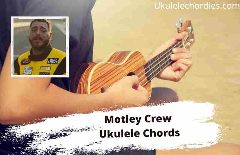 Read more about the article Motley Crew Ukulele Chords By Post Malone