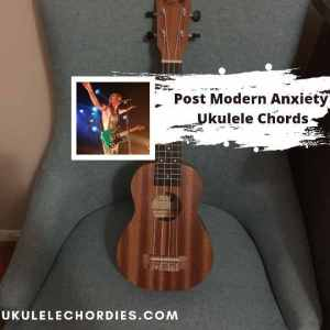 Read more about the article Post-Modern Anxiety Ukulele chords by All Time Low