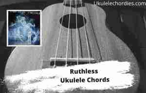 Read more about the article Ruthless Ukulele Chords By Gary Allan