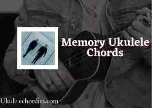 Read more about the article Memory Ukulele Chords by Kane Brown & blackbear