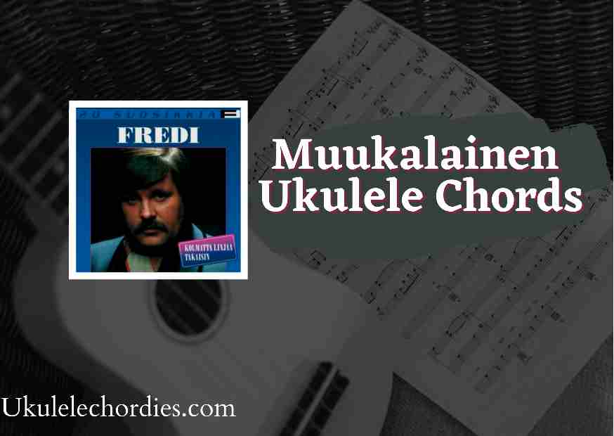 Read more about the article Muukalainen Ukulele Chords by Fredi