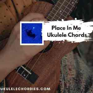 Read more about the article Place In Me Ukulele chords by Luke Hemmings