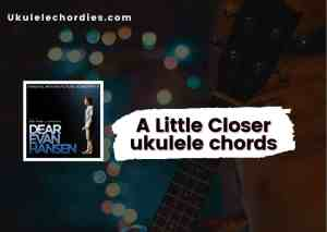 Read more about the article A Little Closer Ukulele chords by FINNEAS