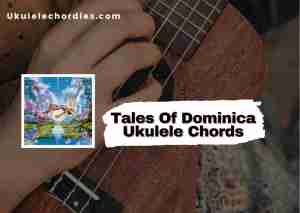 Read more about the article TALES OF DOMINICA Ukulele chords by LIL NAS X
