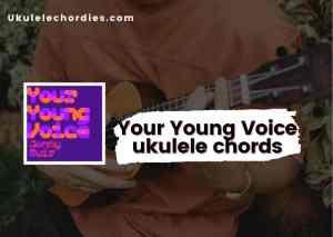 Read more about the article Your Young Voice ukulele chords by Jonny Muir   Sex Education