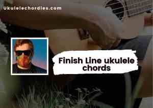 Read more about the article Finish Line Ukulele chords by Elton John