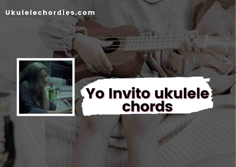 Read more about the article Yo Invito Ukulele chords by Amaia Romero