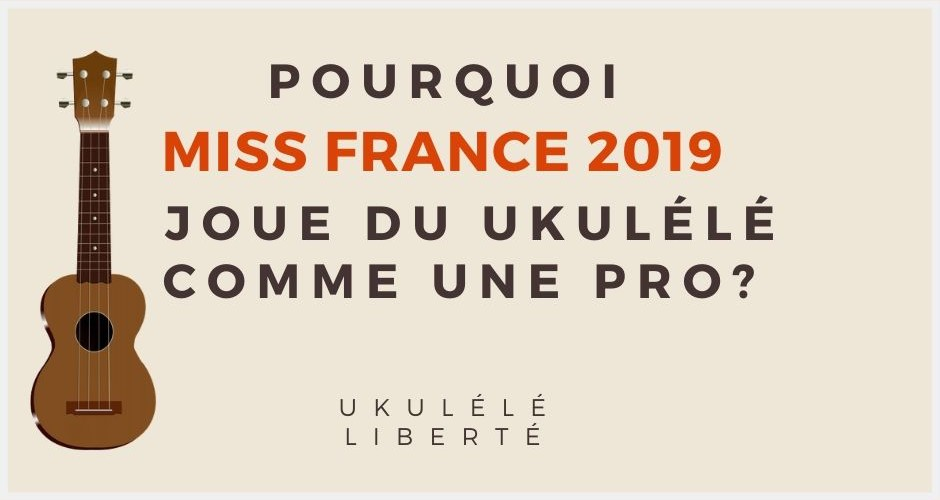 Miss France 2019 joue du Ukulélé