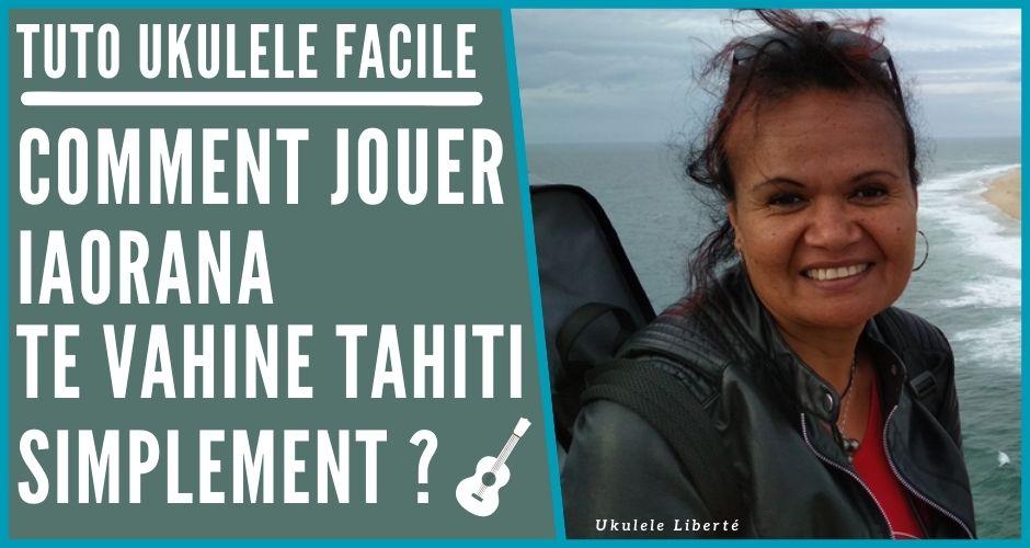 Comment Jouer Iaorana Te Vahine Tahiti - Tuto Ukulele Facile