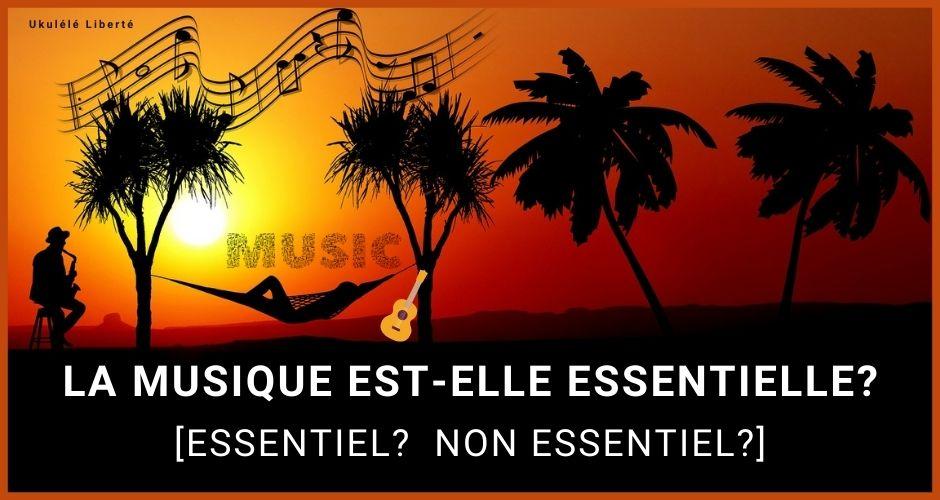 essentiel non essentiel: la musique est essentielle