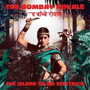 The-Bombay-Royale